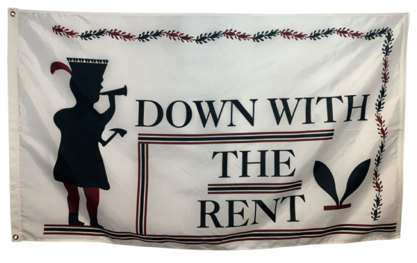 "Anti-Renters Flag ""Down with the Rent"""