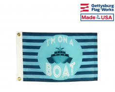 I'm On A Boat Flag