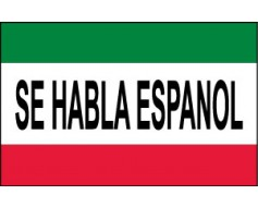 Se Habla Espanol (We Speak Spanish) Flag
