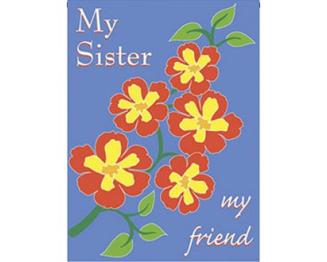 My Sister, My Friend Garden Flag