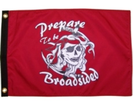 """Prepare To Be Broadsided Flag - Red - 12x18"""""""