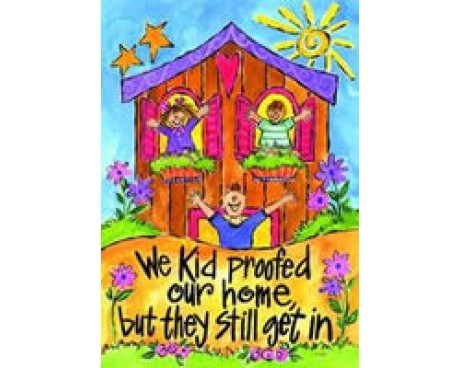 Kid Proofed House Banner