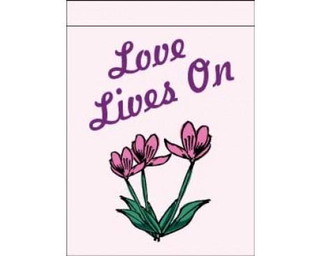 Love Lives On Garden Flag