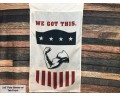 We Got This Patriotic Flag & Banner