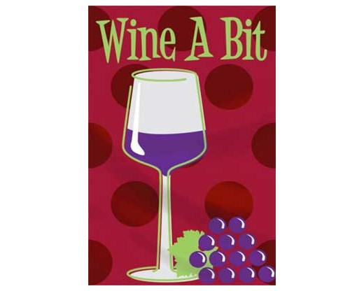 Wine A Bit Garden Flag