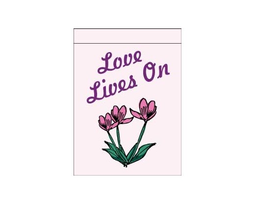Love Lives On Garden Flag