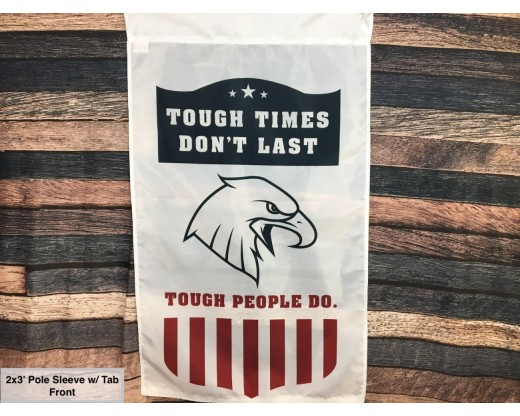 Tough Times Dont Last Tough People Do Patriotic Flag & Banner